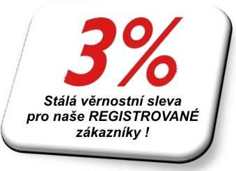 - 5% Stálá věrnostní sleva pro naše REGISTROVANÉ zákazníky !